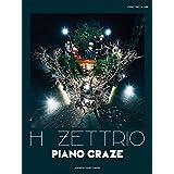 H ZETTRIO ピアノトリオスコア/PIANO CRAZE