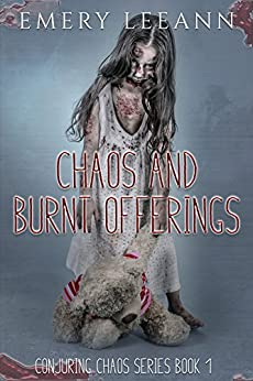 Chaos And Burnt Offerings (Conjuring Chaos Series Book 1) by [LeeAnn, Emery]