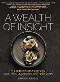 A Wealth of Insight: The World's Best Chefs on Creativity, Leadership and Perfection 画像