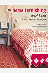 The Home Furnishing workbook: With 32 Step-by-step Projects Paperback