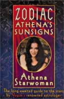 Zodiac Athena's Sunsigns: The Long-Awaited Guide to the Stars by Vogue's Renowned Astrologer