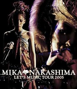 MIKA NAKASHIMA LET'S MUSIC TOUR 2005 [Blu-ray]