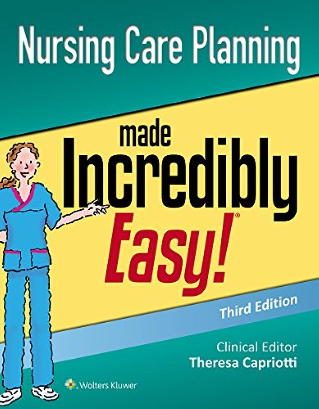 趣味途方もない火山Nursing Care Planning Made Incredibly Easy (Incredibly Easy! Series®)