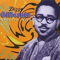 Groovin' High by Dizzy Gillespie (2000-12-18)