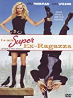La Mia Super Ex-Ragazza [Italian Edition]