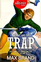 The Bait and the Trap: The Complete Adventures of Tizzo, Volume 2 (The Argosy Library)