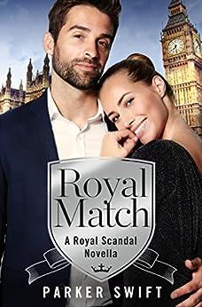 Royal Match: A Novella (Royal Scandal) by [Swift, Parker]
