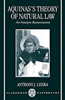 Aquinas's Theory of Natural Law: An Analytical Reconstruction