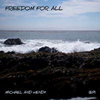 Freedom for All by Michael & Wendy