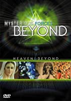 Mysterious Forces Beyond: Heaven & Beyond [DVD]
