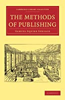 The Methods of Publishing (Cambridge Library Collection - History of Printing, Publishing and Libraries)
