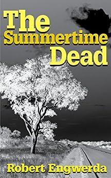 The Summertime Dead (A Mitchell Mystery Book 1) by [Engwerda, Robert]