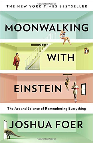 Moonwalking with Einstein: The Art and Science of Remembering Everythingの詳細を見る