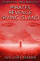 Pirates Revenge Irving Island (Berryhill Mountain Series)