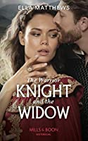 The Warrior Knight And The Widow (Historical)