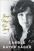 They're Playing Our Song: A Memoir by Carole Bayer Sager(2016-10-18)