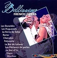 サリエリ/マイアベーア/グノー/マスネ/ラロ:オペラ・アリア集(ベリッシモ - フランス・オペラ)