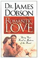 Romantic Love: Using Your Head in Matters of the Heart