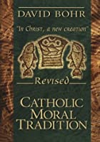 Catholic Moral Tradition
