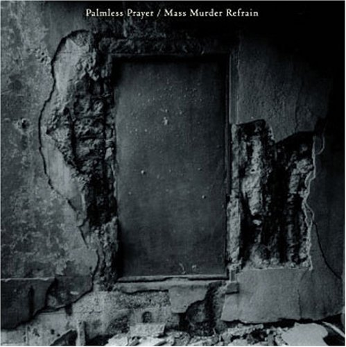 Palmless Prayer / Mass Murder Refrainの詳細を見る