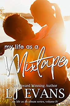 my life as a mixtape (my life as an album Book 4) by [Evans, LJ]