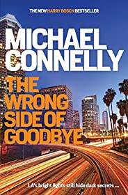 The Wrong Side of Goodbye (HARRY BOSCH Book 21)