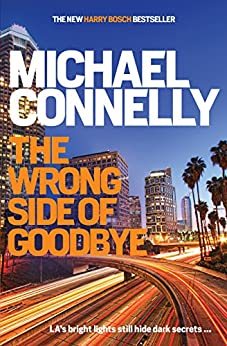 The Wrong Side of Goodbye (HARRY BOSCH Book 21) by [Connelly, Michael]
