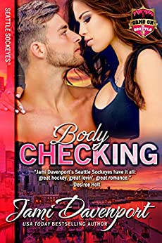 Bodychecking: Game On in Seattle (Seattle Sockeyes Book 4) by [Davenport, Jami]