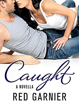 Caught: A Novella by [Garnier, Red]