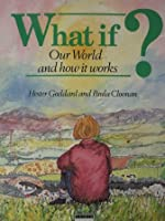 What If: Our World and How It Works