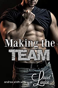 Making the Team (Naughty Nugget Series Book 3) by [Smith, Andrea, Landon, Laurel]