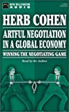 Artful Negotiation in a Global Economy: Winning the Negotiating Game