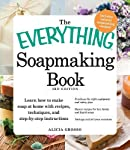 The Everything Soapmaking Book: Learn How to Make Soap at Home with Recipes, Techniques, and Step-by-Step Instructions...