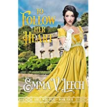 To Follow her Heart (Girls Who Dare Book 4)