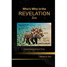 Who's Who in the Revelation Zoo: Understanding the End Times-Textbook Kindle Version