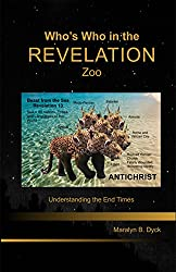 Who's Who in the Revelation Zoo: Understanding the End Times-Textbook Kindle Version (English Edition)