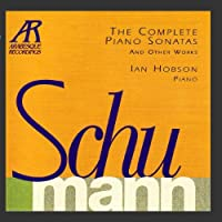 Schumann: The Complete Piano Sonatas and Other Works