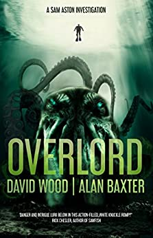 Overlord (Sam Aston Investigations Book 2) by [Wood, David, Baxter, Alan]