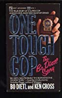 ONE TOUGH COP: THE BO DIETL STORY