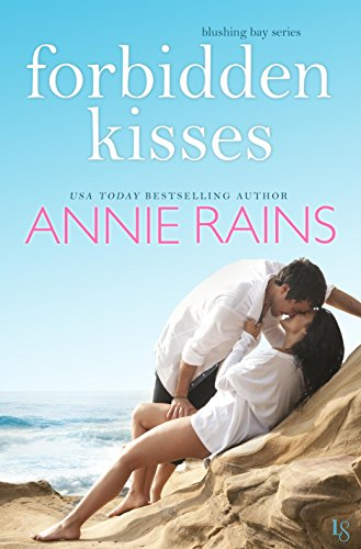 Forbidden kisses a blushing bay novel ebook annie rains amazon forbidden kisses a blushing bay novel by rains annie fandeluxe Image collections