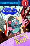 Run, Remy, Run! (Disney/Pixar Ratatouille) (Step into Reading)
