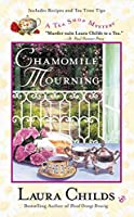 Chamomile Mourning (A Tea Shop Mystery) by Laura Childs(2006-03-07)