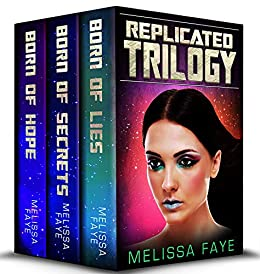 Replicated: The Complete Trilogy: All three YA dystopian novels in one bundle! by [Faye, Melissa]