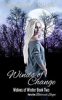 Winds of Change: Wolves of Winter (Belcrest Saga Book 2) by [Keppeler, Kat, Eveland, Guinevere]