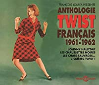Anthologie Twist Francais 1961-1962