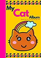"""My Cat Album Thank You For Coming Into My Life: Cute Photo Album, Put All Your Puppy Photos In One Place. You Can Add a Title , Date and Note To Each Photo. Its Made For  Standard Photos In Size  4x6"""" (10x15 cm). Great for horizontal and vertical photos. (Photo Albums)"""