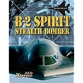 B-2 Spirit Stealth Bomber (Xtreme Military Aircraft)