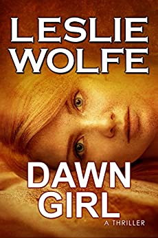 Dawn Girl: A Gripping Serial Killer Thriller by [Wolfe, Leslie]