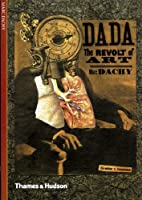 Dada: The Revolt of Art (New Horizons S)