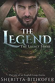 The Legend (A Legacy Series Novella) (The Legacy Series Book 1) by [Bitikofer, Sheritta]